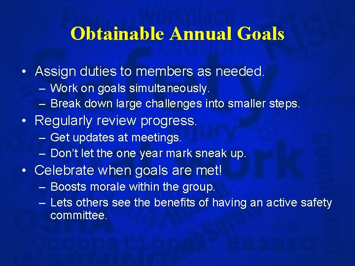 Obtainable Annual Goals • Assign duties to members as needed. – Work on goals