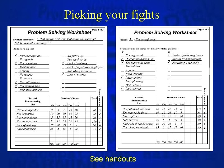 Picking your fights See handouts