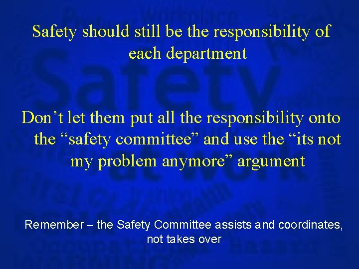 Safety should still be the responsibility of each department Don't let them put all