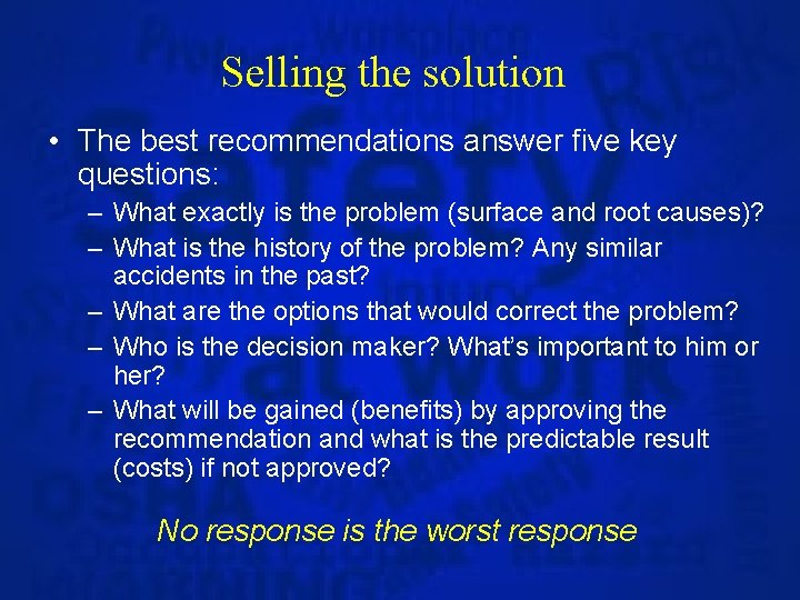 Selling the solution • The best recommendations answer five key questions: – What exactly