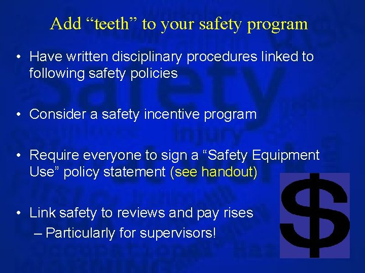 """Add """"teeth"""" to your safety program • Have written disciplinary procedures linked to following"""