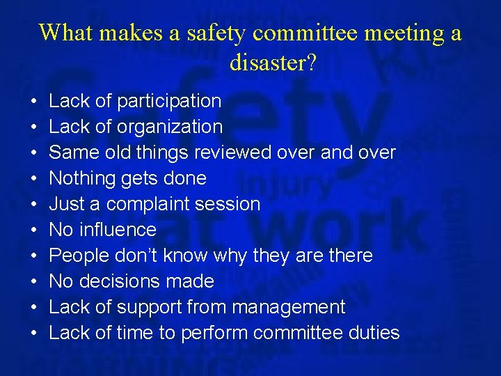 What makes a safety committee meeting a disaster? • • • Lack of participation