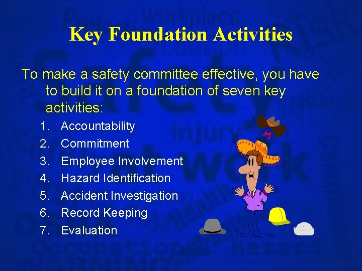 Key Foundation Activities To make a safety committee effective, you have to build it