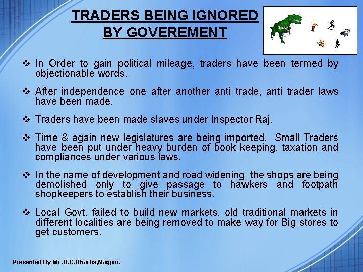 TRADERS BEING IGNORED BY GOVEREMENT v In Order to gain political mileage, traders have