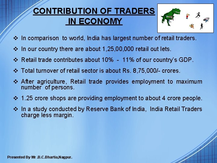 CONTRIBUTION OF TRADERS IN ECONOMY v In comparison to world, India has largest number
