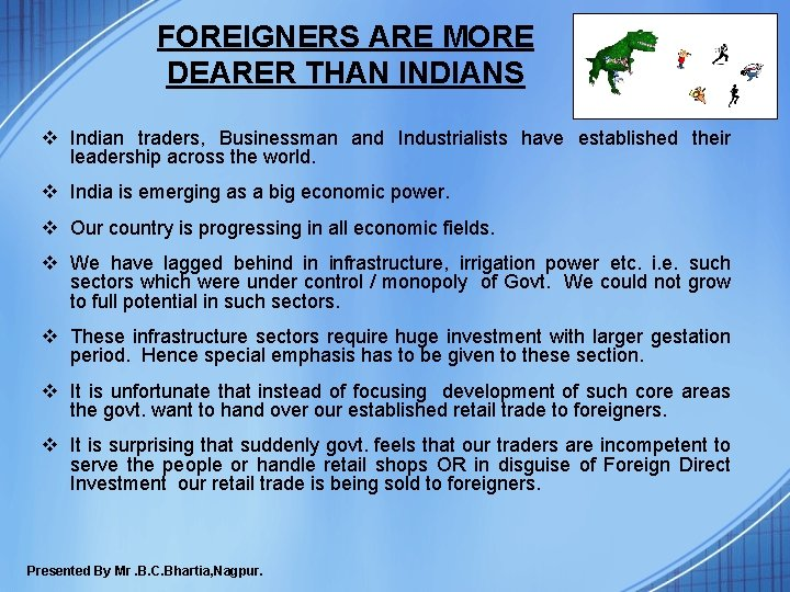 FOREIGNERS ARE MORE DEARER THAN INDIANS v Indian traders, Businessman and Industrialists have established