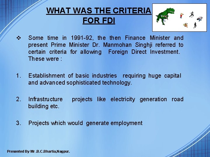 WHAT WAS THE CRITERIA FOR FDI v Some time in 1991 -92, then Finance