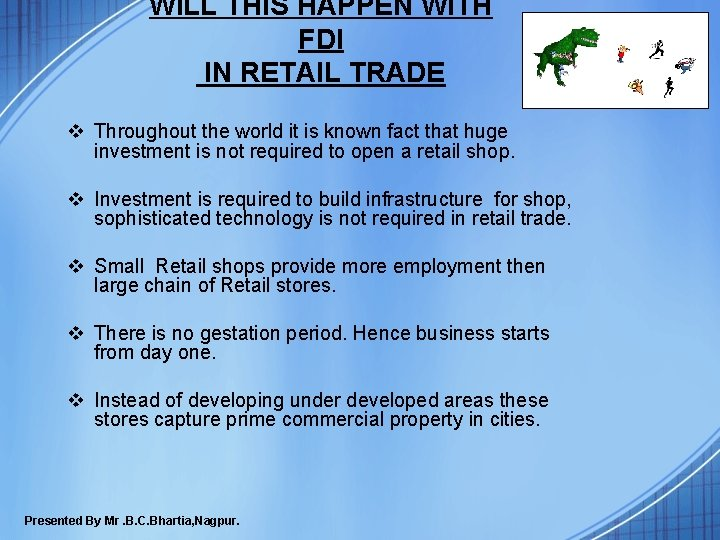 WILL THIS HAPPEN WITH FDI IN RETAIL TRADE v Throughout the world it is