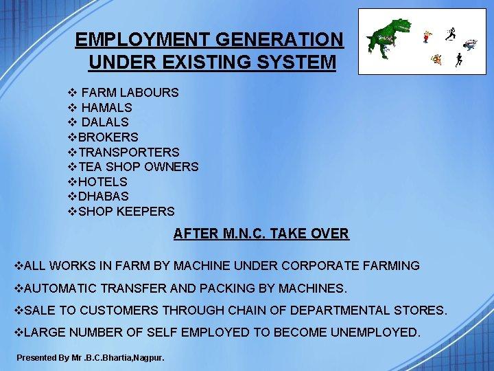 EMPLOYMENT GENERATION UNDER EXISTING SYSTEM v FARM LABOURS v HAMALS v DALALS v. BROKERS