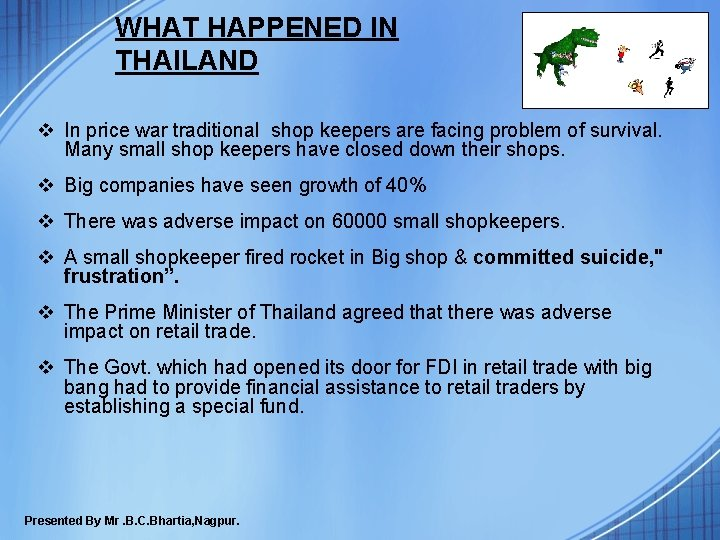 WHAT HAPPENED IN THAILAND v In price war traditional shop keepers are facing problem