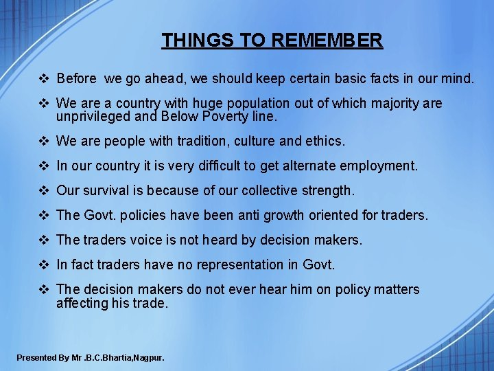 THINGS TO REMEMBER v Before we go ahead, we should keep certain basic facts