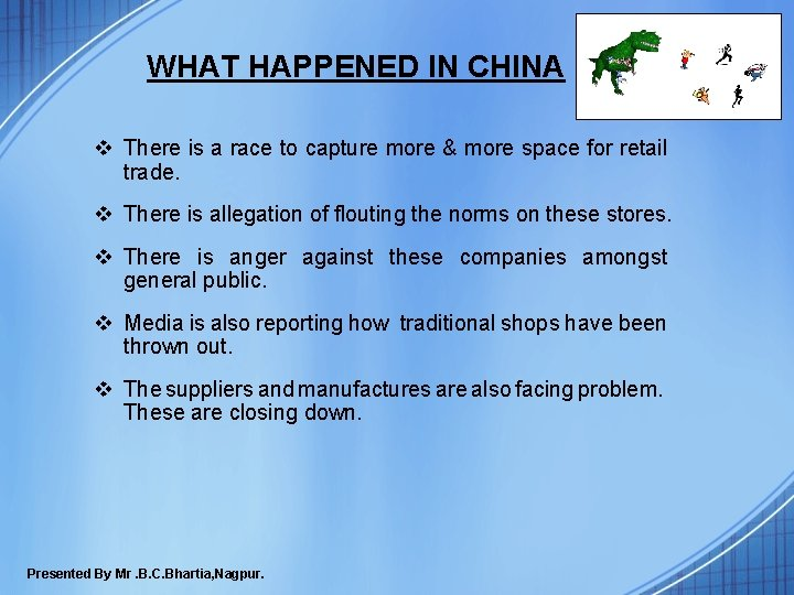 WHAT HAPPENED IN CHINA v There is a race to capture more & more