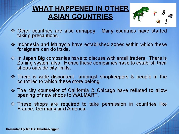 WHAT HAPPENED IN OTHER ASIAN COUNTRIES v Other countries are also unhappy. Many countries