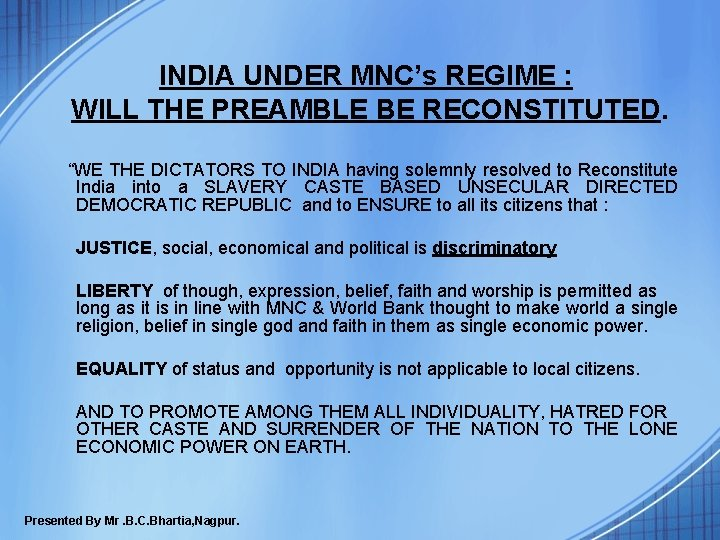 """INDIA UNDER MNC's REGIME : WILL THE PREAMBLE BE RECONSTITUTED. """"WE THE DICTATORS TO"""