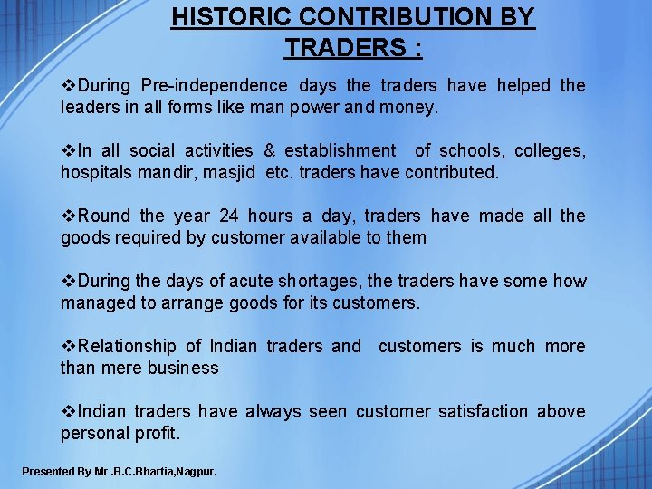 HISTORIC CONTRIBUTION BY TRADERS : v. During Pre-independence days the traders have helped the