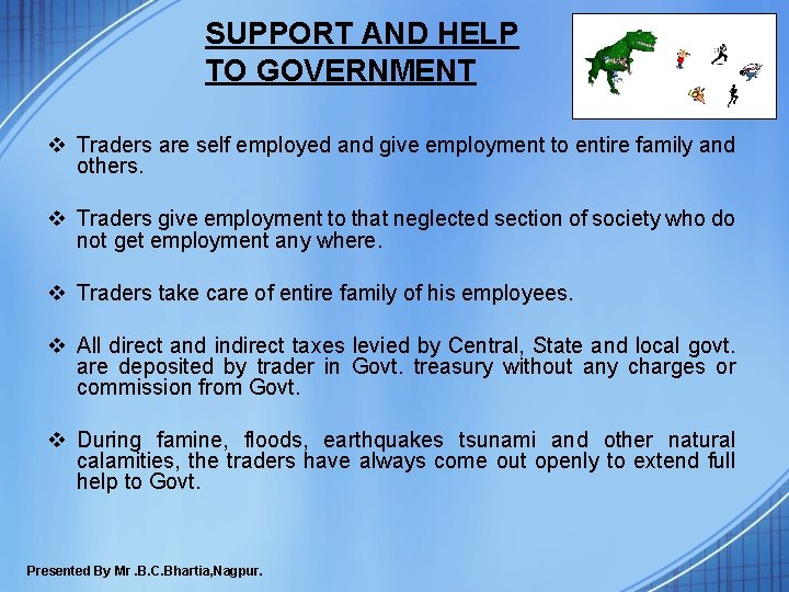 SUPPORT AND HELP TO GOVERNMENT v Traders are self employed and give employment to
