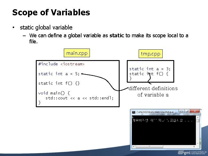 Scope of Variables • static global variable – We can define a global variable