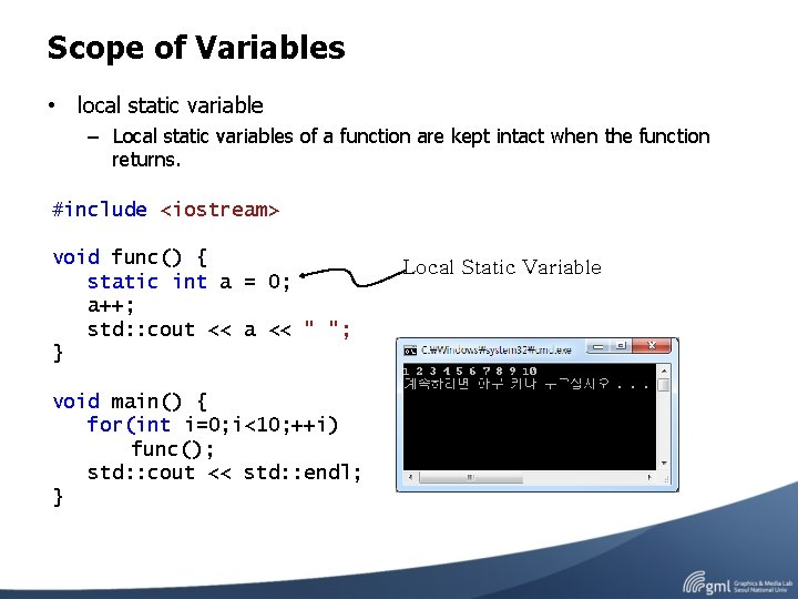 Scope of Variables • local static variable – Local static variables of a function