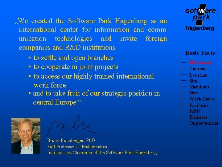 """""""We created the Software Park Hagenberg as an international center for information and communication"""