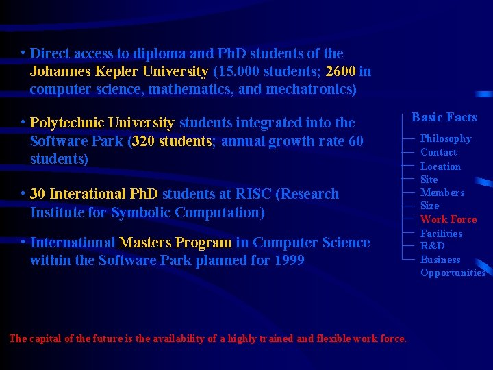 • Direct access to diploma and Ph. D students of the Johannes Kepler