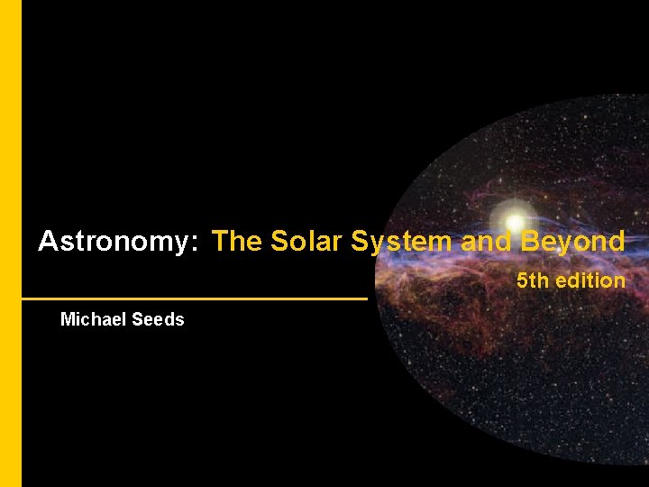 The Sun —Our Star Astronomy: The Solar System and Beyond 5 th edition Michael