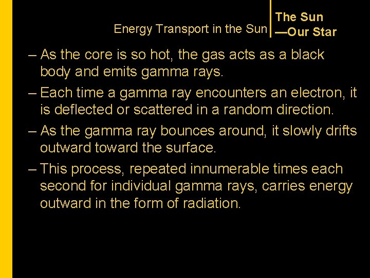The Sun Energy Transport in the Sun —Our Star – As the core is