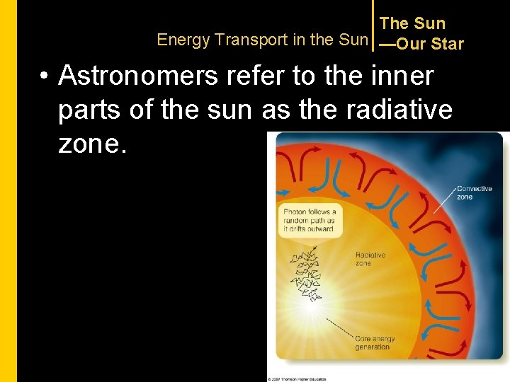 The Sun Energy Transport in the Sun —Our Star • Astronomers refer to the