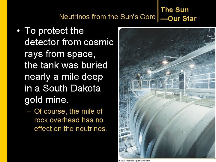 The Sun Neutrinos from the Sun's Core —Our Star • To protect the detector