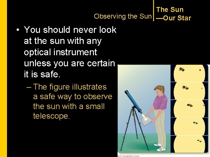 The Sun Observing the Sun —Our Star • You should never look at the