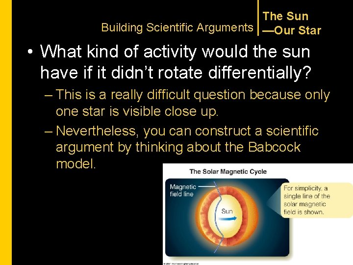 The Sun Building Scientific Arguments —Our Star • What kind of activity would the