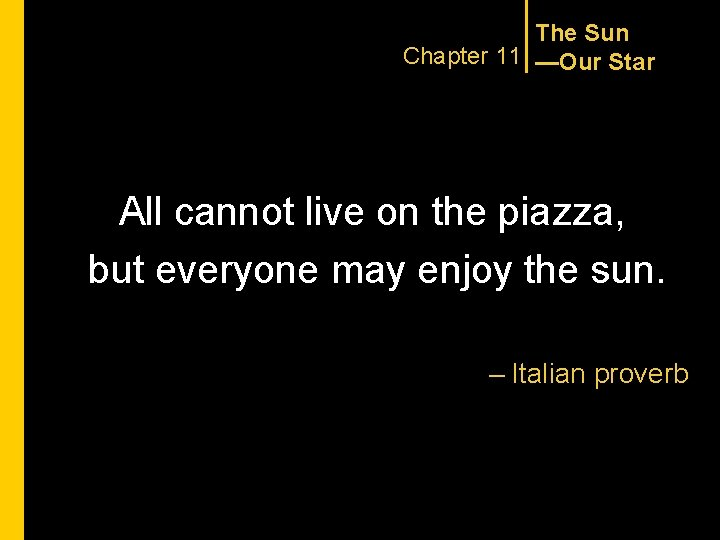 The Sun Chapter 11 —Our Star All cannot live on the piazza, but everyone