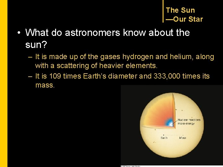 The Sun —Our Star • What do astronomers know about the sun? – It