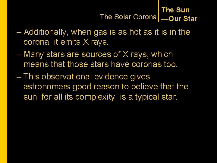 The Sun The Solar Corona —Our Star – Additionally, when gas is as hot