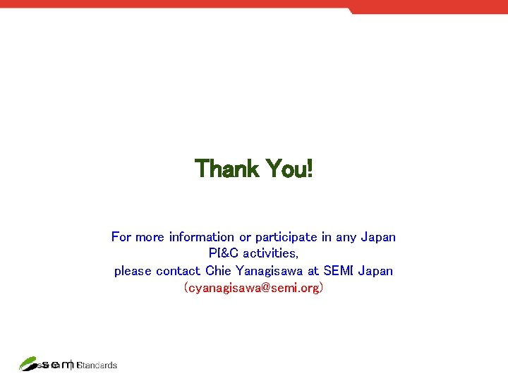 Thank You! For more information or participate in any Japan PI&C activities, please contact