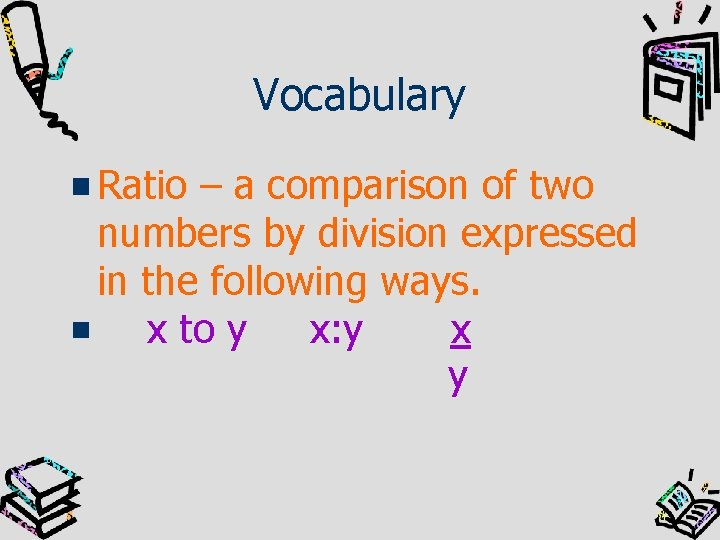 Vocabulary Ratio – a comparison of two numbers by division expressed in the following