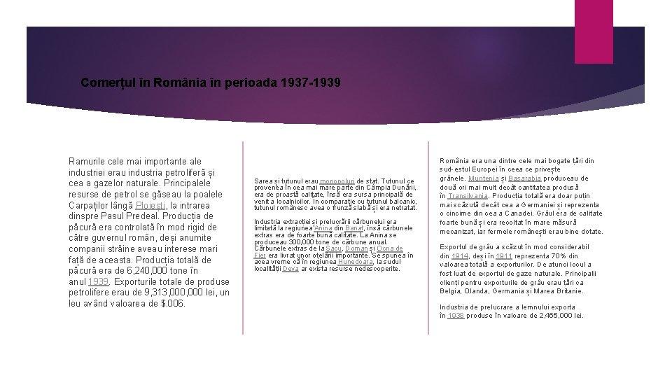 Comerțul în România în perioada 1937 -1939 Ramurile cele mai importante ale industriei erau