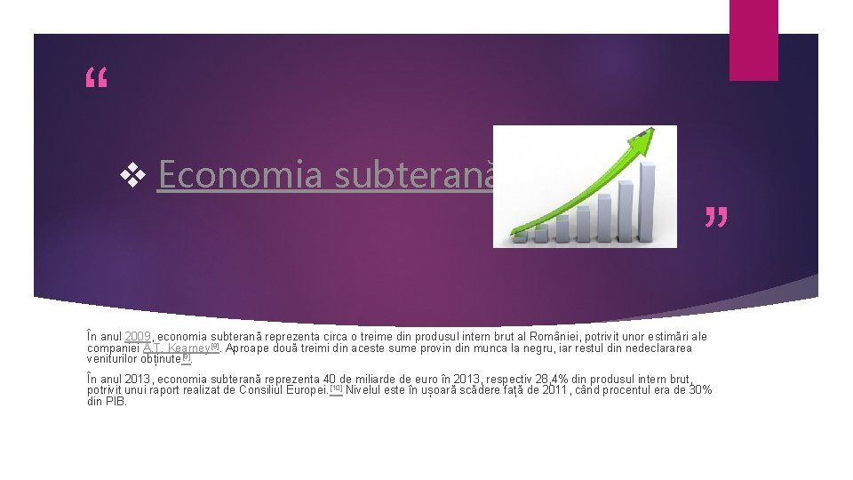 """ v Economia subterană "" În anul 2009, economia subterană reprezenta circa o treime"