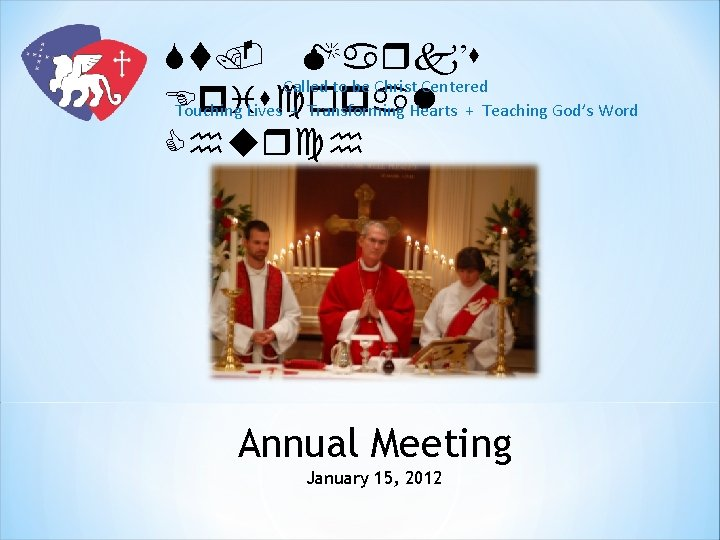 St. Mark's Called to be Christ Centered Episcopal Touching Lives + Transforming Hearts +