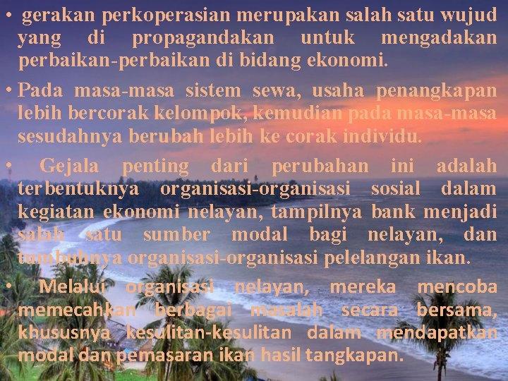 • gerakan perkoperasian merupakan salah satu wujud yang di propagandakan untuk mengadakan perbaikan-perbaikan