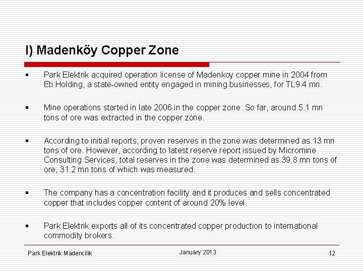 I) Madenköy Copper Zone § Park Elektrik acquired operation license of Madenkoy copper mine