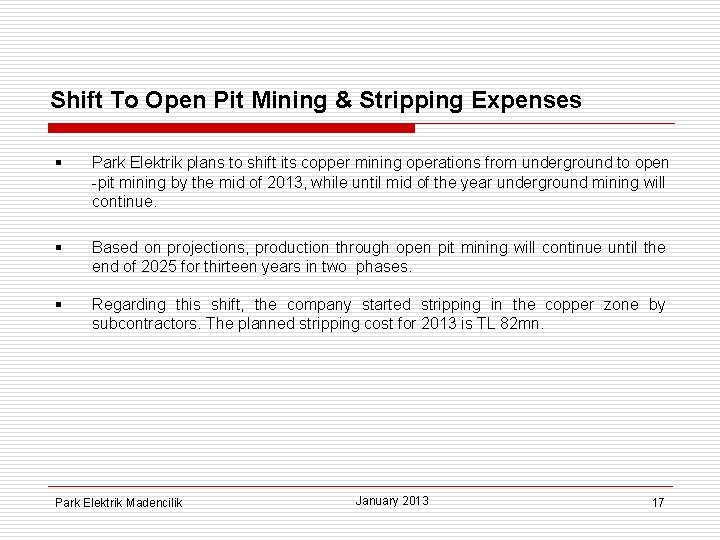 Shift To Open Pit Mining & Stripping Expenses § Park Elektrik plans to shift