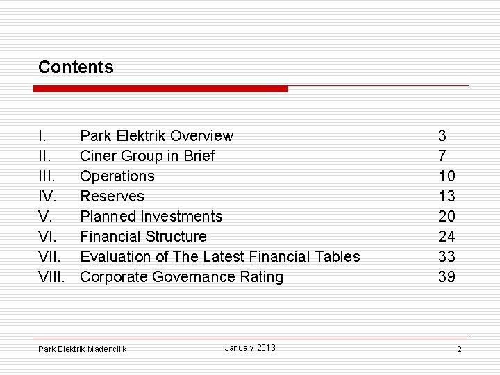 Contents I. III. IV. V. VIII. Park Elektrik Overview Ciner Group in Brief Operations