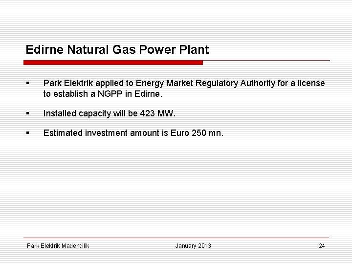 Edirne Natural Gas Power Plant § Park Elektrik applied to Energy Market Regulatory Authority