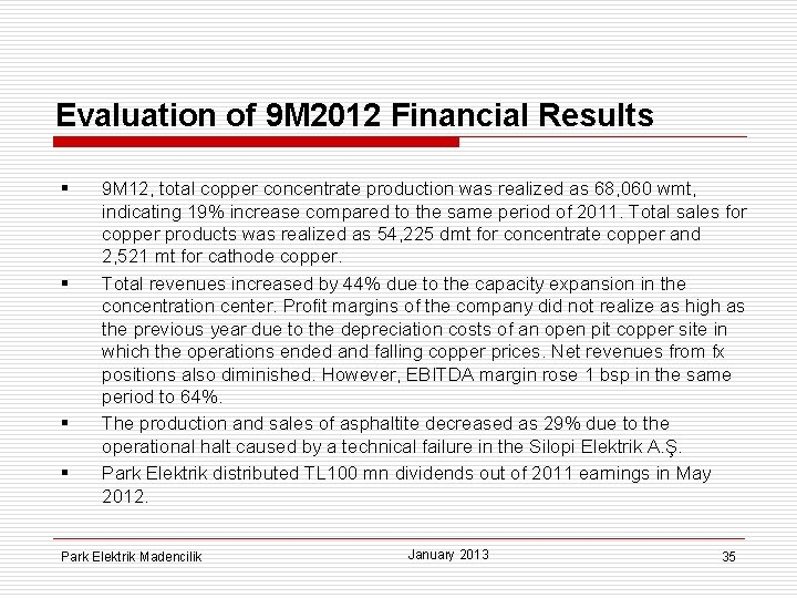 Evaluation of 9 M 2012 Financial Results § § 9 M 12, total copper