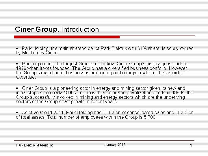 Ciner Group, Introduction § Park Holding, the main shareholder of Park Elektrik with 61%