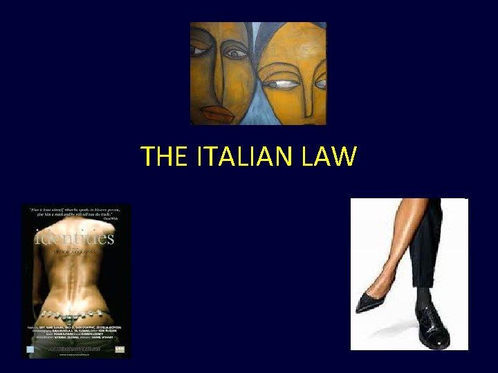 THE ITALIAN LAW