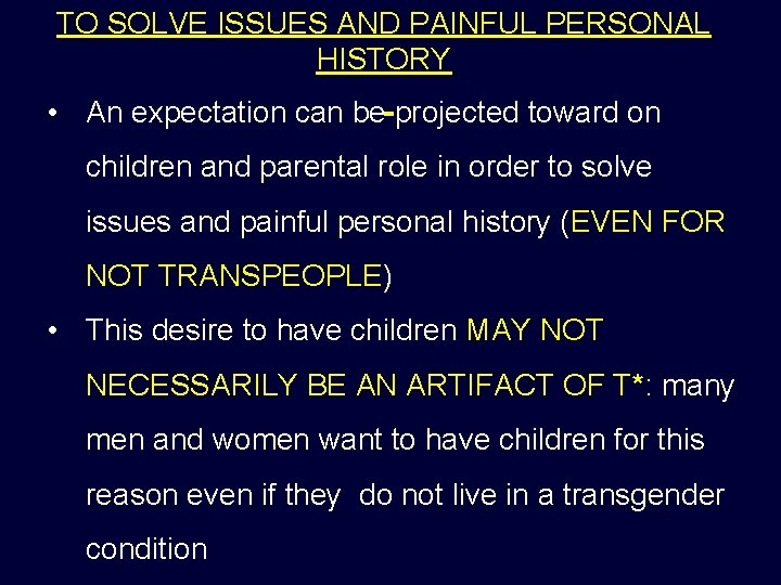 TO SOLVE ISSUES AND PAINFUL PERSONAL HISTORY • An expectation can be projected toward