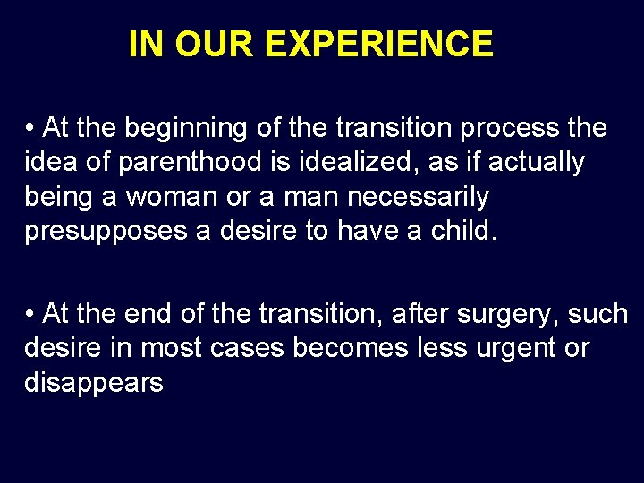 IN OUR EXPERIENCE • At the beginning of the transition process the idea of