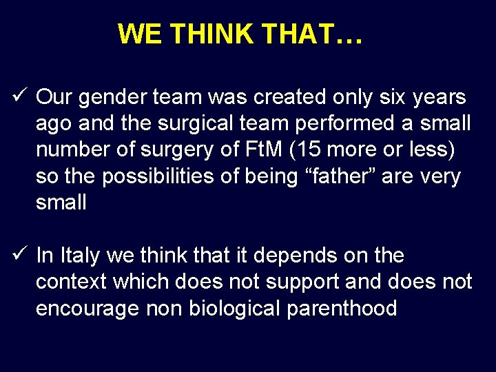 WE THINK THAT… ü Our gender team was created only six years ago and