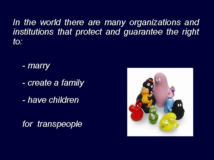 In the world there are many organizations and institutions that protect and guarantee